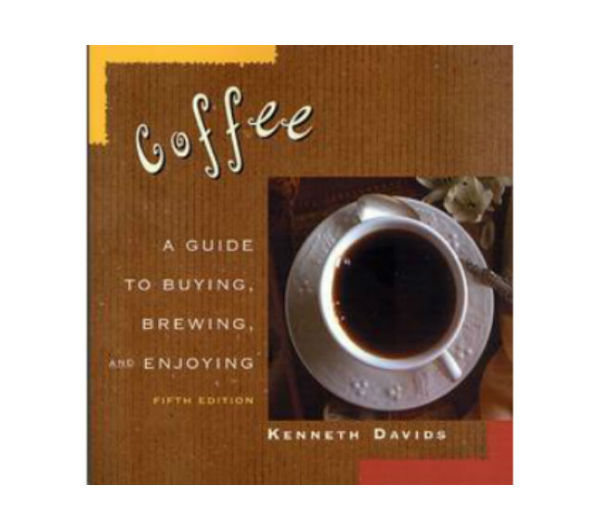 """Coffee - A Guide to Buying, Brewing and Enjoying""  by K. Davids"