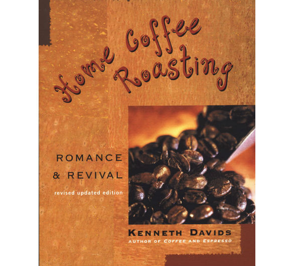 """Home Coffee Roasting - Romance & Revival"",  by K. Davids"
