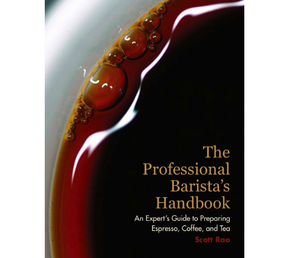 """The Professional Barista's Handbook"" by Scott Rao"