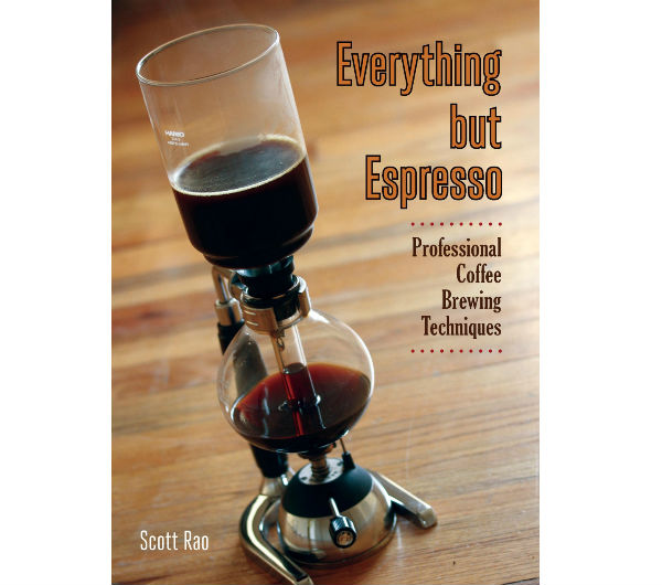 """Everything but Espresso"" by Scott Rao"