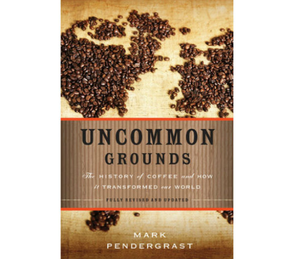 """Uncommon Grounds"" by Mark Pendergrast"